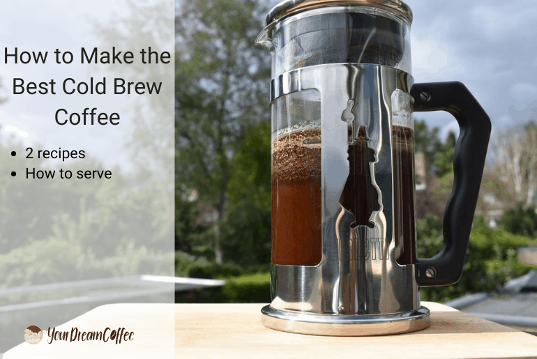 How To Make The Best Cold Brew Coffee At Home 2 Recipes