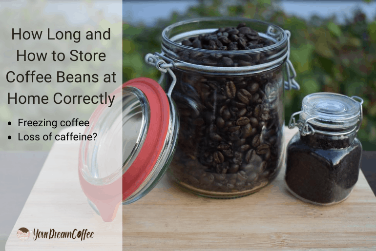 How Long and How to Store Coffee Beans at Home Correctly
