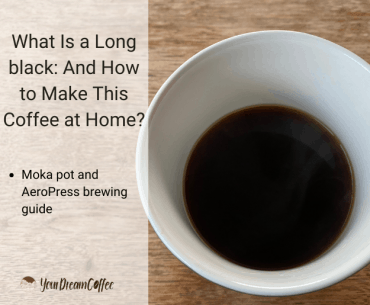 What Is a Long black: And How to Make This Coffee at Home?