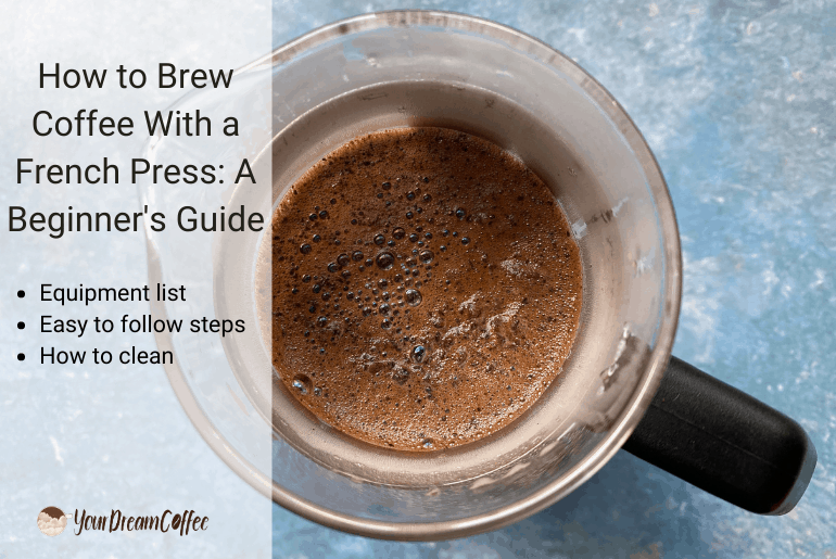 How to Brew Coffee With a French Press: A Beginner's Guide