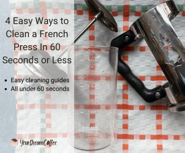 4 Easy Ways to Clean a French Press In 60 Seconds or Less