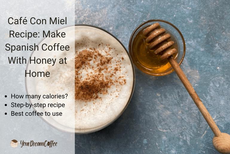 Café Con Miel Recipe: Make Spanish Coffee With Honey at Home