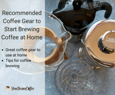 Recommended Coffee Gear to Start Brewing Coffee at Home