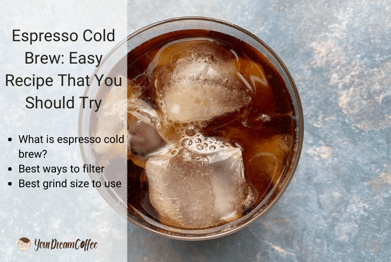 Espresso Cold Brew: Easy Recipe That You Should Try