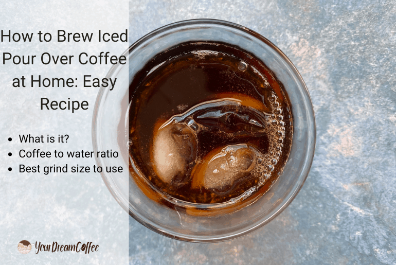 How to Brew Iced Pour Over Coffee at Home: Easy Recipe