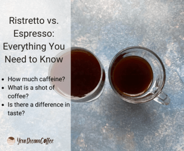 Ristretto vs. Espresso: Everything You Need to Know
