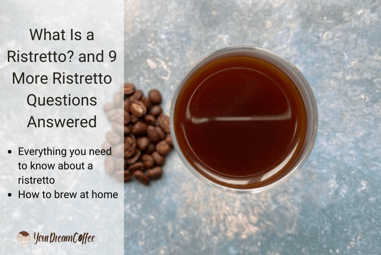 What Is a Ristretto? and 9 More Ristretto Questions Answered