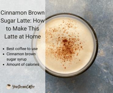 Cinnamon Brown Sugar Latte: How to Make This Latte at Home