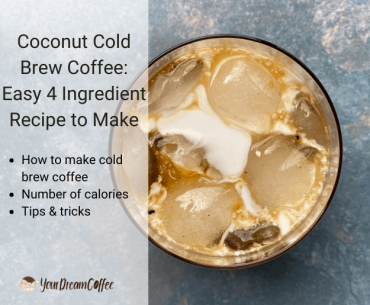 Coconut Cold Brew Coffee: Easy 4 Ingredient Recipe to Make