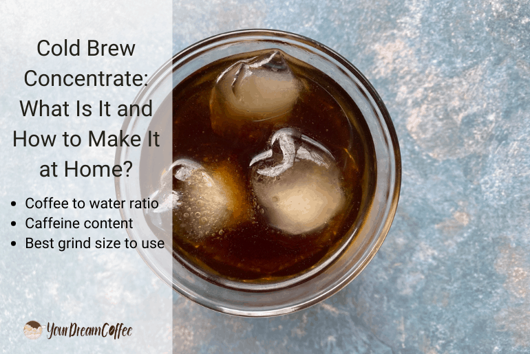 Cold Brew Concentrate: What Is It and How to Make It at Home?