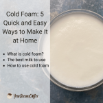 Cold Foam: 5 Quick and Easy Ways to Make It at Home