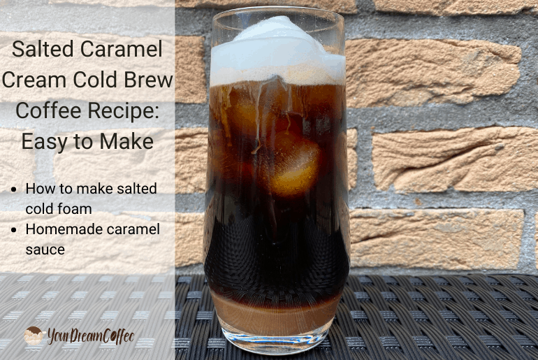 Salted Caramel Cream Cold Brew Coffee Recipe: Easy to Make
