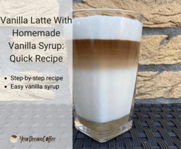 Vanilla Latte With Homemade Vanilla Syrup: Quick Recipe