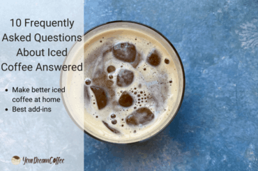 10 Frequently Asked Questions About Iced Coffee Answered