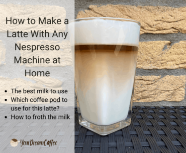 How to Make a Latte With Any Nespresso Machine at Home