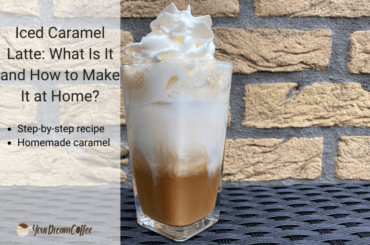 Iced Caramel Latte: What Is It and How to Make It at Home?
