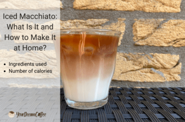 Iced Macchiato: What Is It and How to Make It at Home?