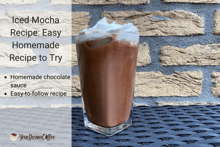 Iced Mocha Recipe: Easy Homemade Recipe to Try