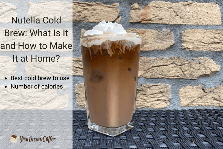 Nutella Cold Brew: What Is It and How to Make It at Home?