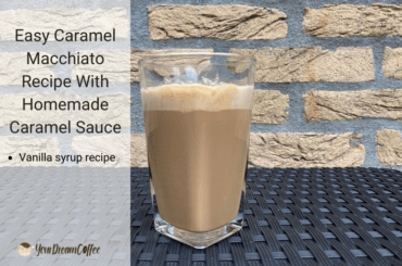 Easy Caramel Macchiato Recipe With Homemade Caramel Sauce