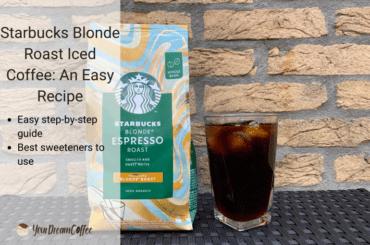 Starbucks Blonde Roast Iced Coffee: An Easy Recipe
