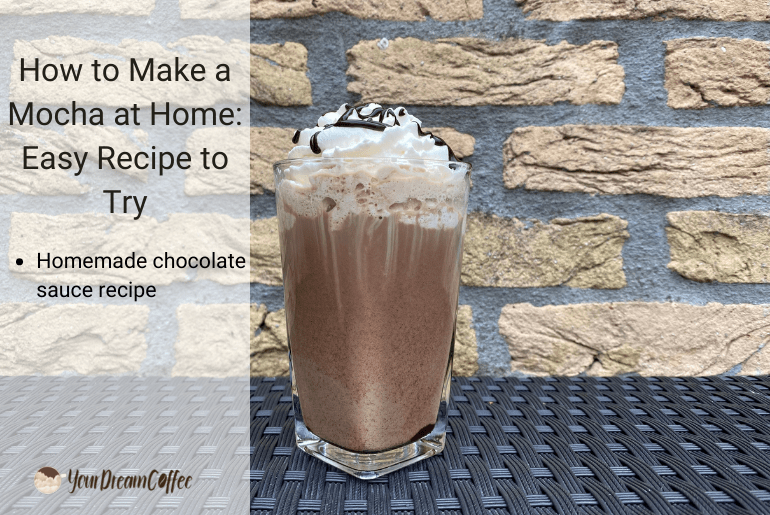 How to Make a Mocha at Home: Easy Recipe to Try
