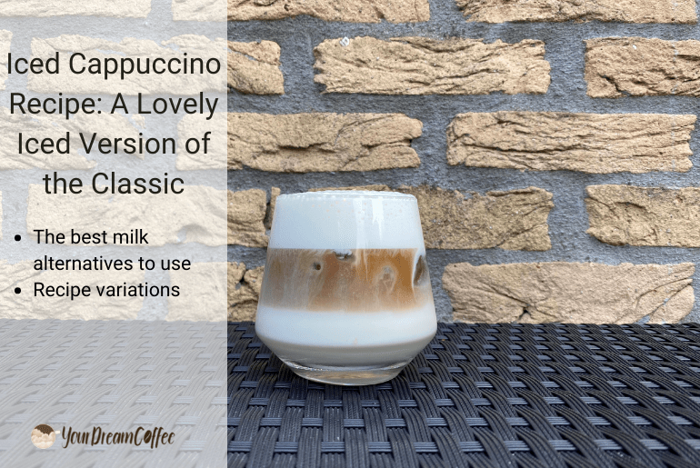 Iced Cappuccino Recipe: A Lovely Iced Version of the Classic