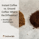 Instant Coffee vs. Ground Coffee: What's the Difference?