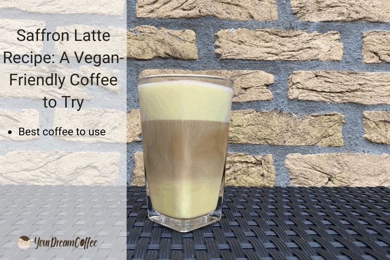 Saffron Latte Recipe: A Vegan-Friendly Coffee to Try