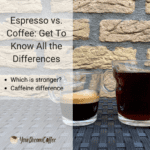 Espresso vs. Coffee: Get To Know All the Differences